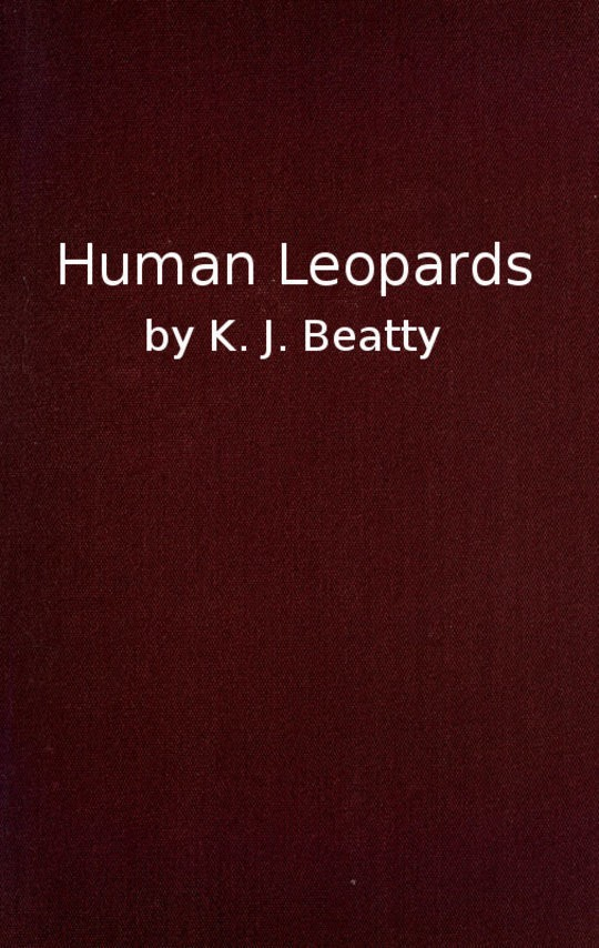 Human Leopards An Account of the Trials of Human Leopards before the Special Commission Court; With a Note on Sierra Leone, Past and Present