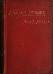 A Valiant Ignorance; vol. 1 of 3 A Novel in Three Volumes