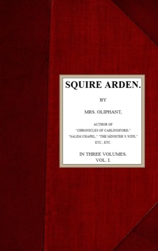 Squire Arden; volume 1 of 3