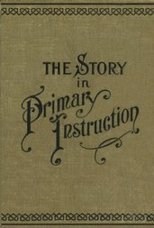 The Story in Primary Instruction Sixteen Stories and How to Use Them