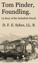 Tom Pinder, Foundling A Story of the Holmfirth Flood