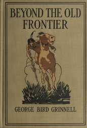 Beyond the Old Frontier Adventures of Indian-Fighters, Hunters, and Fur-Traders