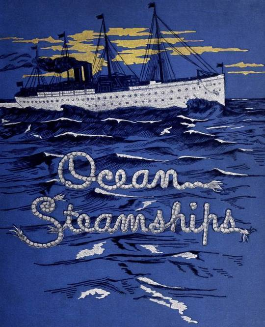 Ocean Steamships A popular account of their construction, development, management and appliances