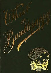 Whist or Bumblepuppy Thirteen Lectures Addressed to Children