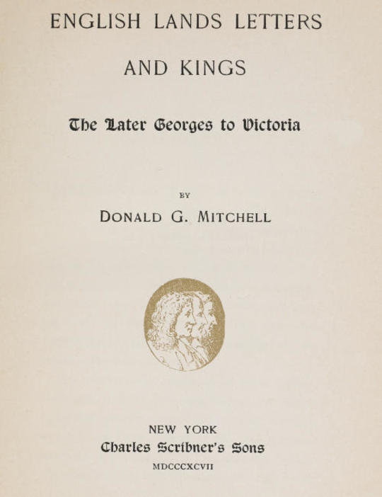 English Lands Letters and Kings: The Later Georges to Victoria
