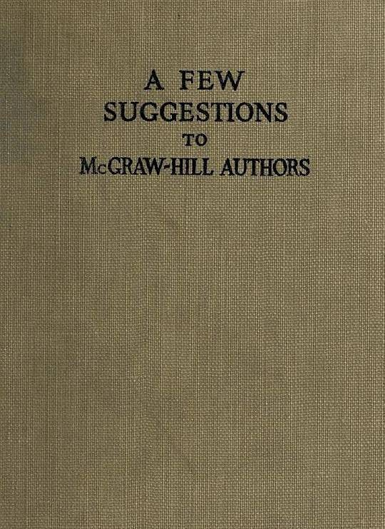 A Few Suggestions to McGraw-Hill Authors. Details of manuscript preparation, Typograpy, Proof-reading and other matters in the production of manuscripts and books.