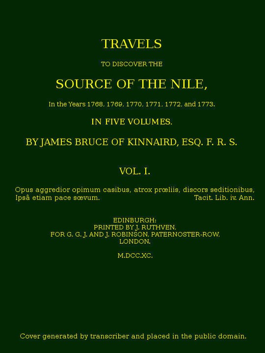 Travels to Discover the Source of the Nile, Volume I In the years 1769, 1769, 1770, 1771, 1772 and 1773