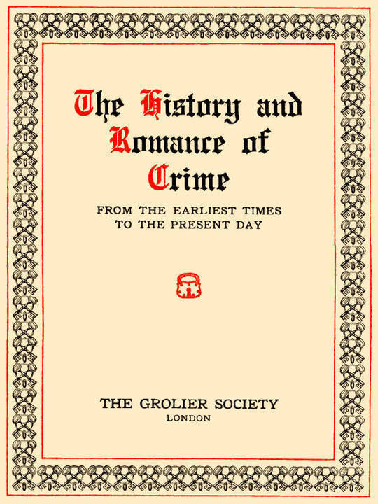 The History and Romance of Crime—Oriental Prisons From the earliest times to the present day