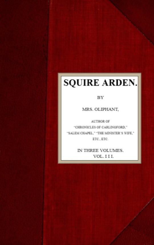 Squire Arden; volume 3 of 3
