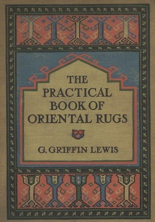 The Practical Book of Oriental Rugs
