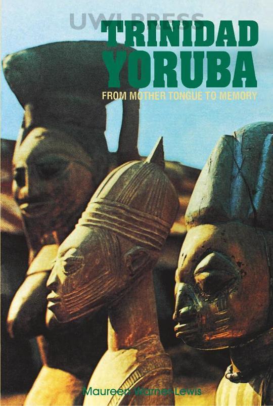 Trinidad Yoruba: From Mother Tongue to Memory
