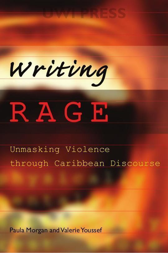 Writing Rage: Unmasking Violence Through Caribbean Discourse