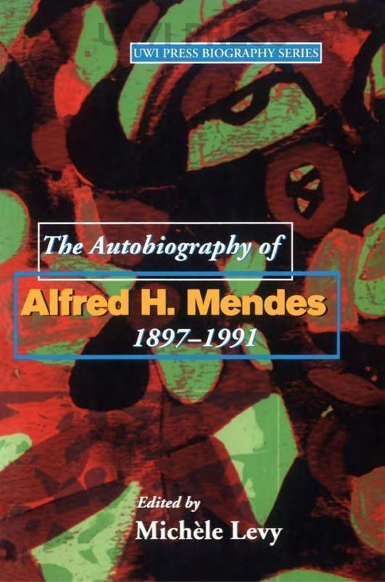 The Autobiography of Alfred H. Mendes, 1897–1991