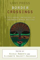 Border Crossings: A Trilingual Anthology of Caribbean Women Writers
