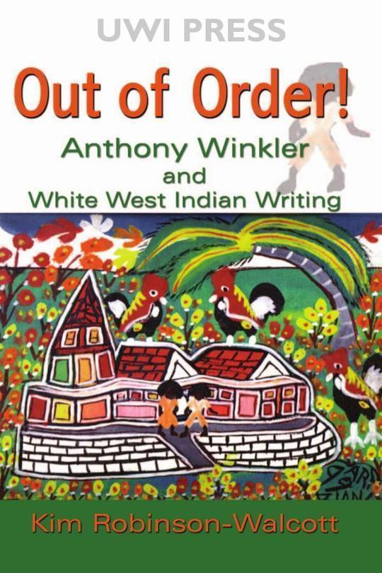 Out of Order: Anthony Winkler and White West Indian Writing