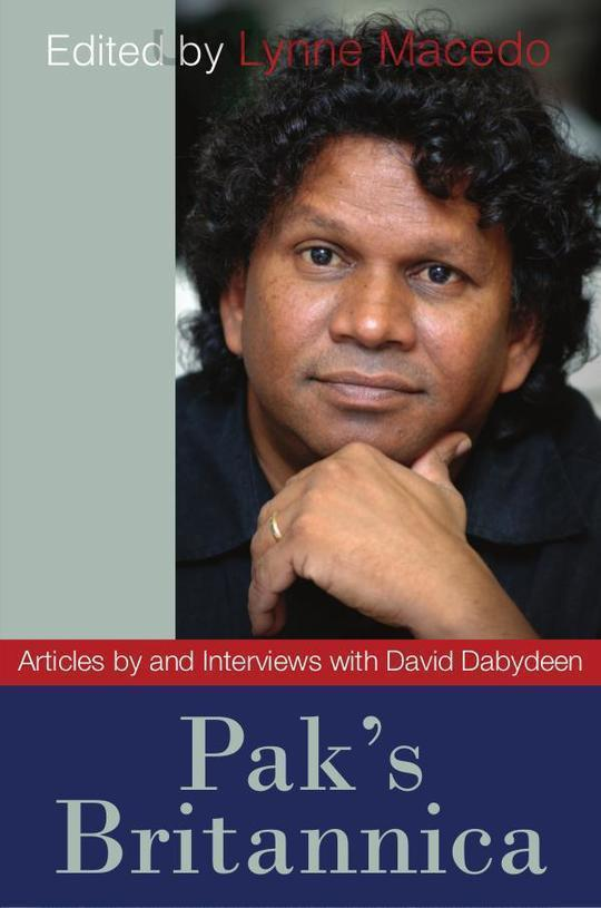 Pak's Britannica: Articles by and Interviews With David Dabydeen