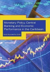 Monetary Policy, Central Banking and Economic Performance in the Caribbean