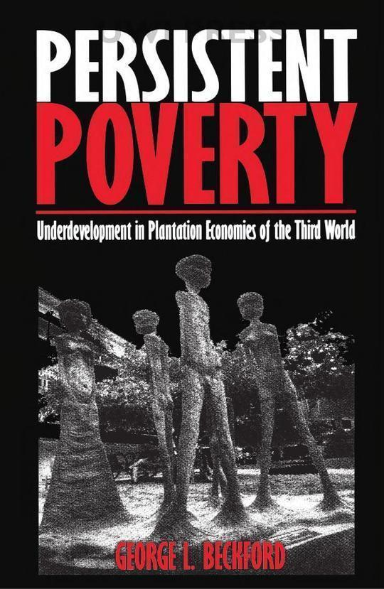 Persistent Poverty: Underdevelopment in Plantation Economies of the Third World