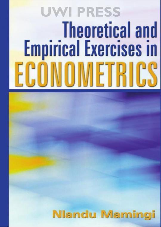Theoretical and Empirical Exercises in Econometrics