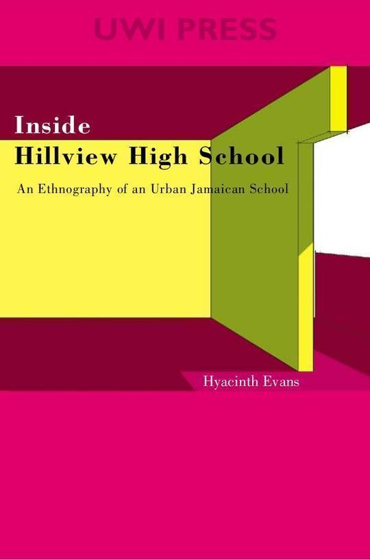 Inside Hillview High School: An Ethnography of an Urban Jamaican School