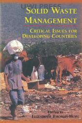 Solid Waste Management: Critical Issues for Developing Countries