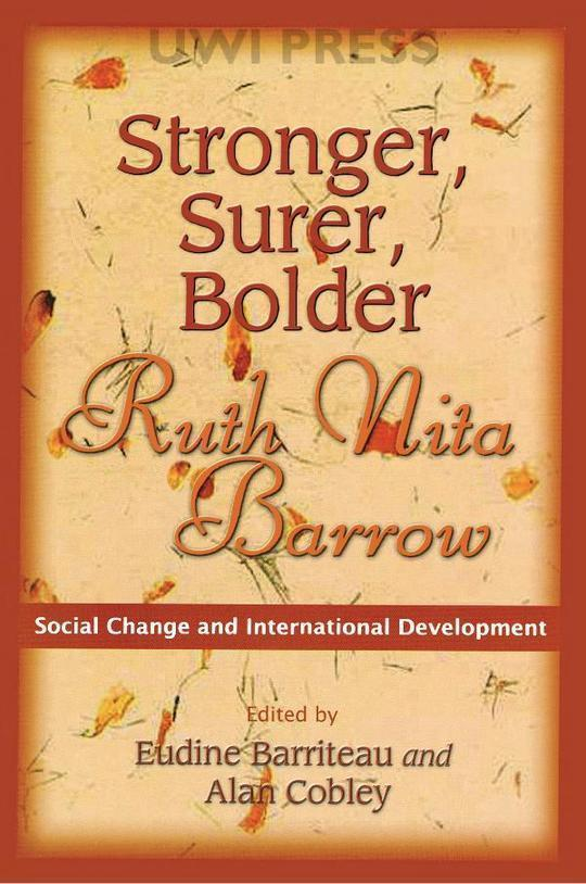 Stronger, Surer, Bolder: Ruth Nita Barrow : Social Change and International Development