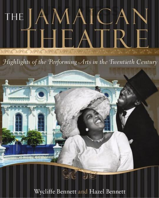 Jamaican Theatre: Highlights of the Performing Arts in the Twentieth Century