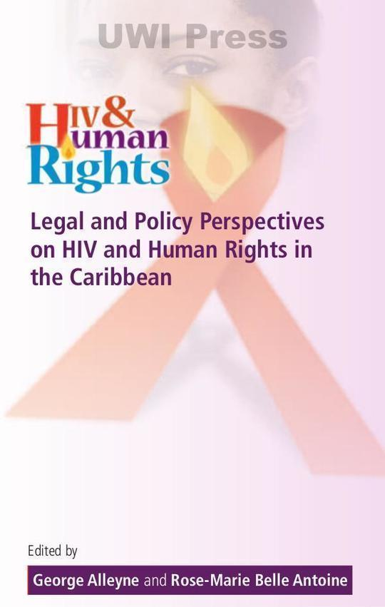 HIV & Human Rights: Legal and Policy Perspectives on HIV and Human Rights in the Caribbean