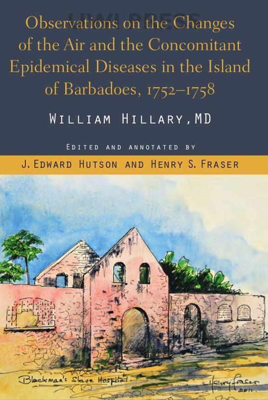 Observations on the Changes of the Air and the Concomitant Diseases in the Island of Barbados