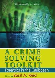 A Crime Solving Toolkit: Forensics in the Caribbean