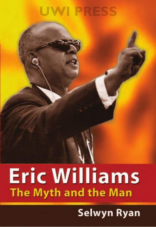 Eric Williams: The Myth and the Man