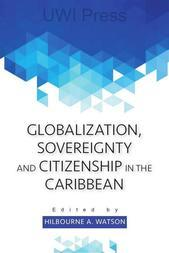 Globalization, Sovereignty & Citizenship in the Caribbean