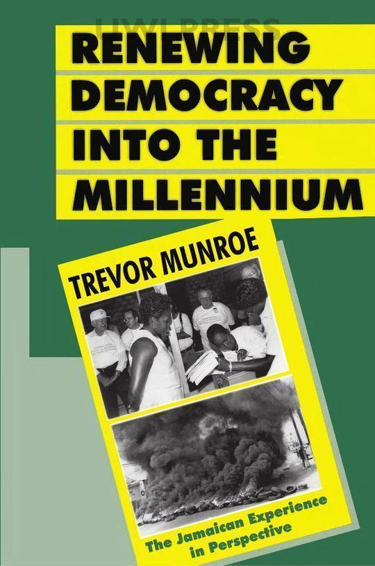 Renewing Democracy Into the Millennium: The Jamaican Experience in Perspective