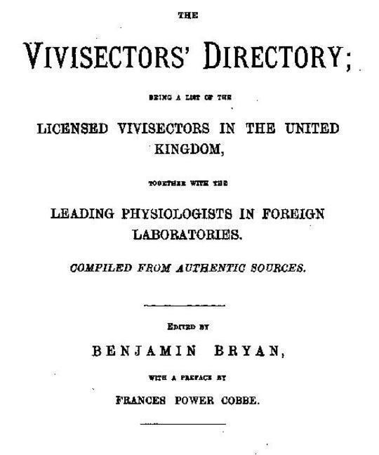 The Vivisectors' Directory Being a list of the licensed vivisectors in the United Kingdom, together with the leading physiologists in foreign laboratories