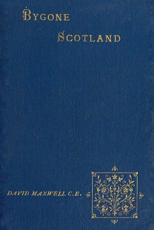 Bygone Scotland Historical and Social