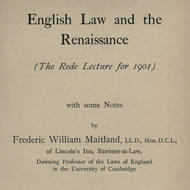 English Law and the Renaissance The Rede Lecture for 1901