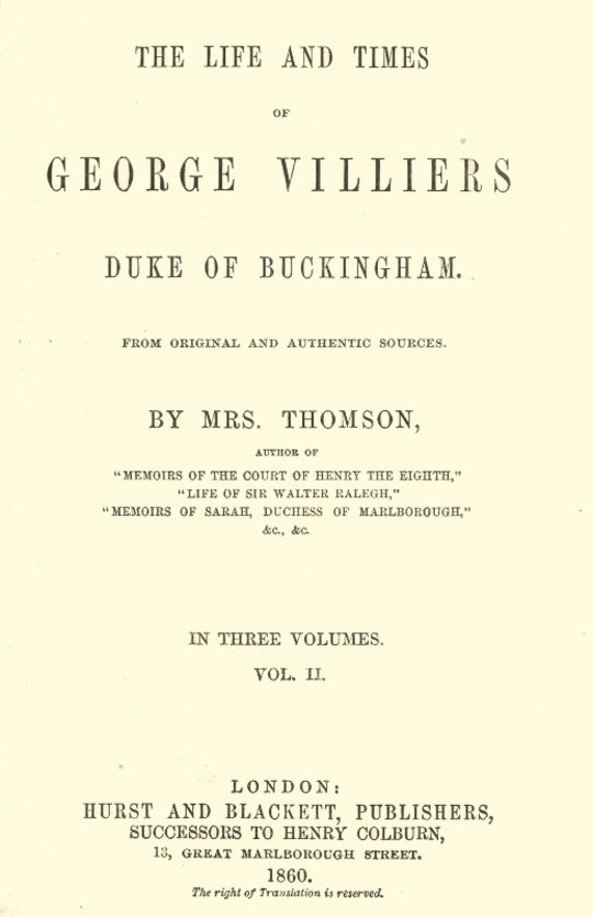 The life and times of George Villiers, duke of Buckingham, Volume 2 (of 3) From original and authentic sources