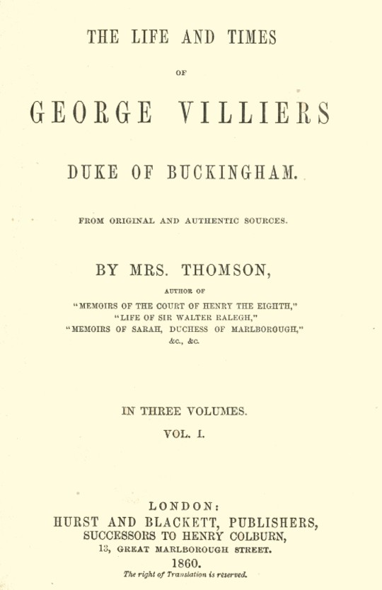 The life and times of George Villiers, duke of Buckingham, Volume 1 (of 3) From original and authentic sources