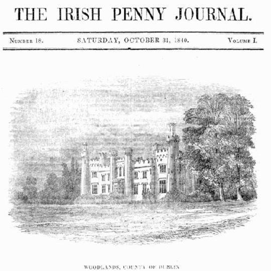 The Irish Penny Journal, Vol. 1, No. 18, October 31, 1840