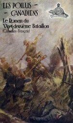 Les poilus canadiens Le roman du vingt-deuxième bataillon canadien-français