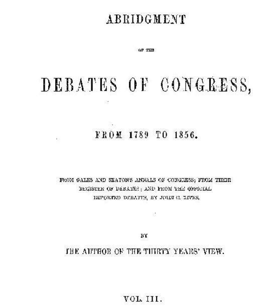 Abridgement of the Debates of Congress, from 1789 to 1856, Vol. 3 (of 16)