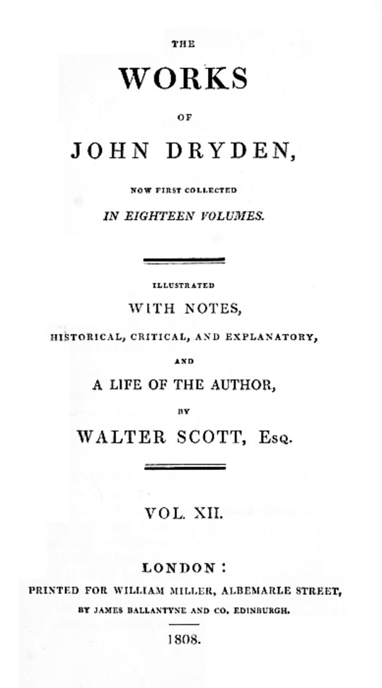 The Works of John Dryden, Now First Collected in Eighteen Volumes; Vol. 12 (of 18)