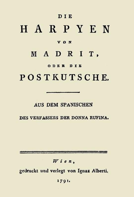 Die Harpyen von Madrit, oder die Postkutsche Aus dem Spanischen des Verfassers der Donna Rufina
