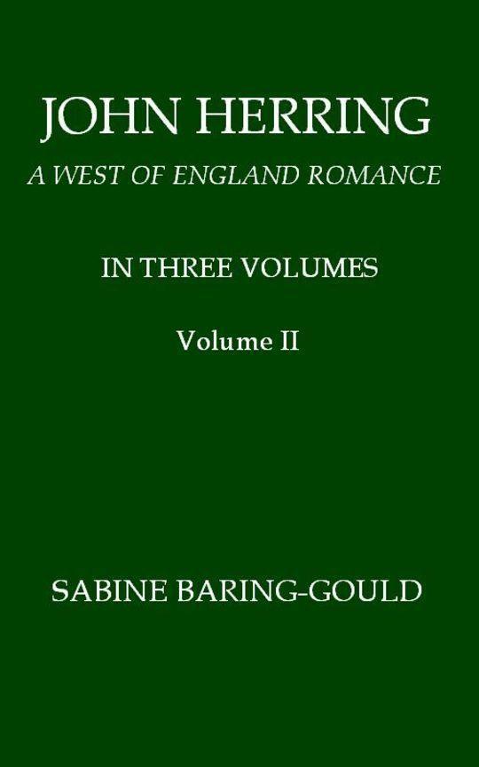 John Herring, Volume 2 (of 3) A West of England Romance