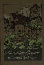Alle guten Geister... Roman von Anna Schieber