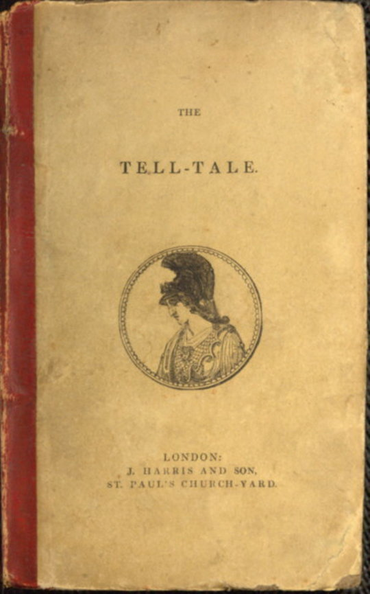 The Tell-Tale An Original Collection of Moral and Amusing Stories