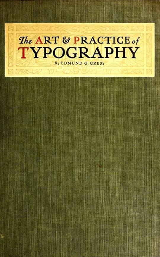 The Art & Practice of Typography A Manual of American Printing, etc.