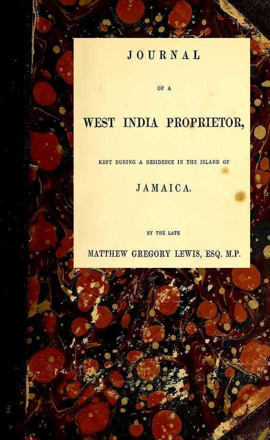 Journal of a West India Proprietor Kept During a Residence in the Island of Jamaica