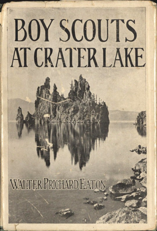 Boy Scouts at Crater Lake A Story of Crater Lake National Park and the High Cascades