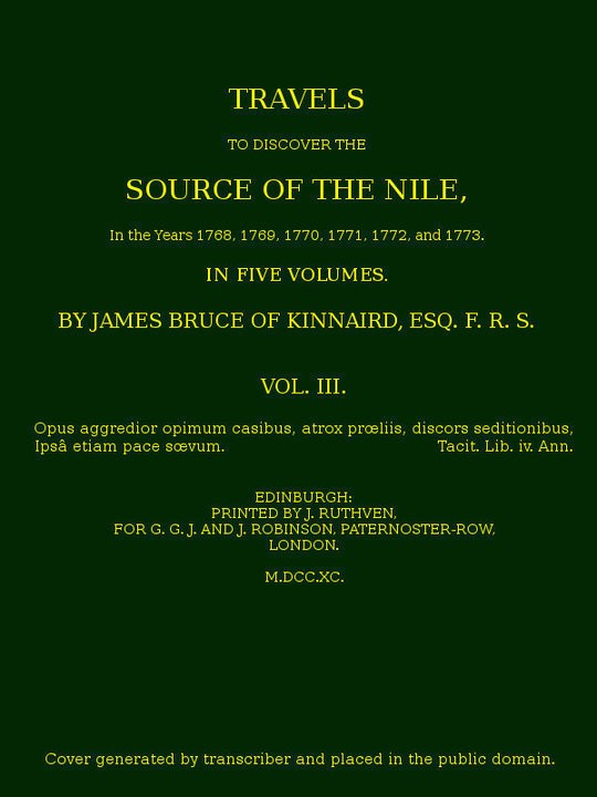 Travels to Discover the Source of the Nile. Volume 3 In the years 1769, 1769, 1770, 1771, 1772 and 1773